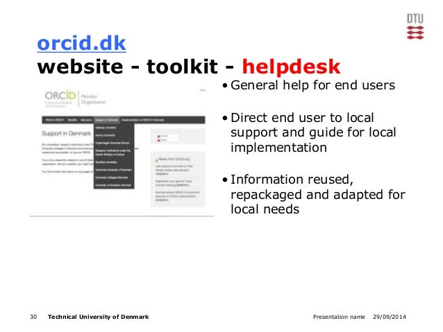 orcid.dk  website - toolkit - helpdesk  • General help for end users  • Direct end user to local  support and guide for lo...