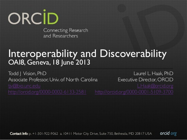 orcid.org	Contact Info: p. +1-301-922-9062 a. 10411 Motor City Drive, Suite 750, Bethesda, MD 20817 USA	Interoperability a...
