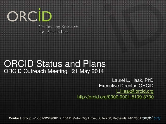 orcid.orgContact Info: p. +1-301-922-9062 a. 10411 Motor City Drive, Suite 750, Bethesda, MD 20817 USA ORCID Status and Pl...