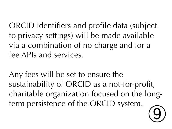 ORCID will be governed by representativesfrom a broad cross-section of stakeholders,the majority of whom are not-for-profit...