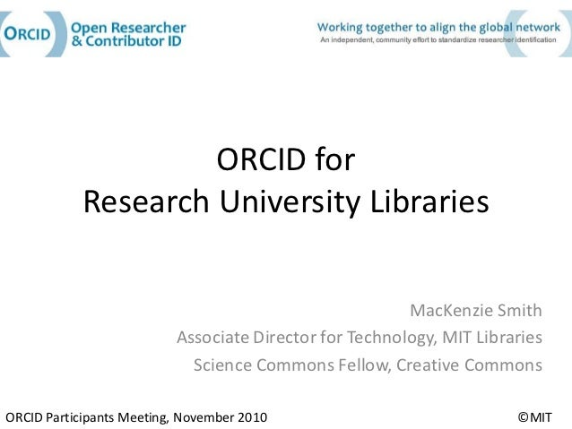 ORCID for            Research University Libraries                                                        MacKenzie Smith ...