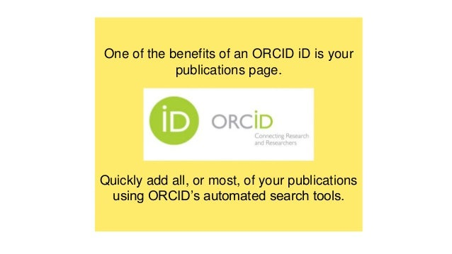One of the benefits of an ORCID iD is your publications page. Quickly add all, or most, of your publications using ORCID's...