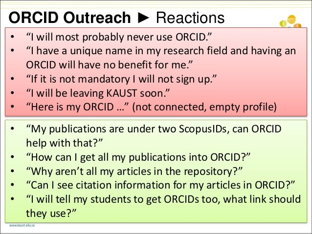 """ORCID Outreach ► Reactions • """"I will most probably never use ORCID."""" • """"I have a unique name in my research field and havi..."""