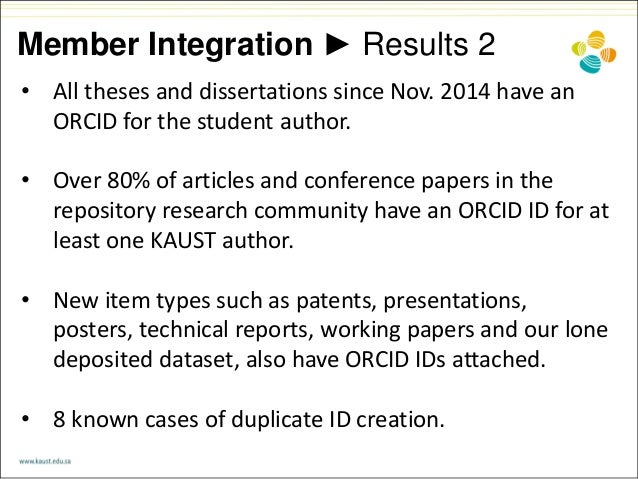 Member Integration ► Results 2 • All theses and dissertations since Nov. 2014 have an ORCID for the student author. • Over...