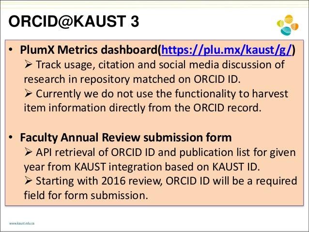 ORCID@KAUST 3 • PlumX Metrics dashboard(https://plu.mx/kaust/g/)  Track usage, citation and social media discussion of re...