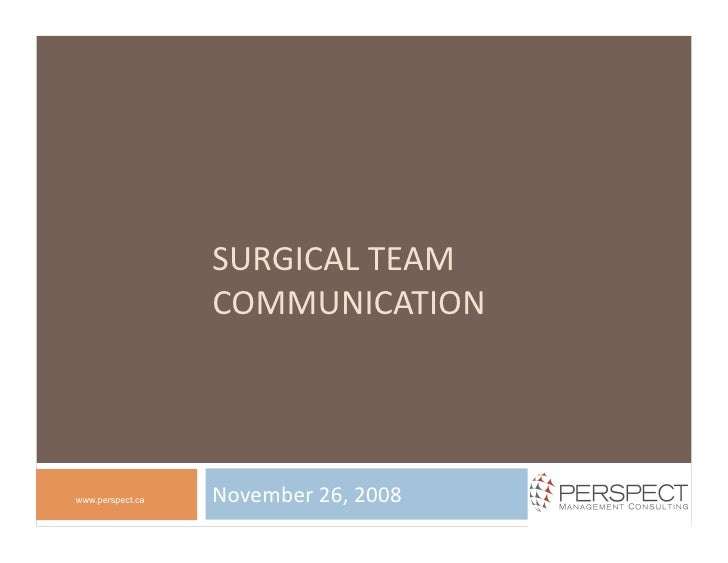 SURGICALTEAM                   COMMUNICATION                       November26,2008 www.perspect.ca
