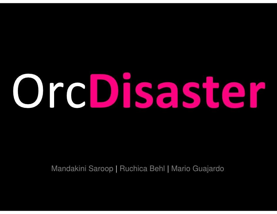 OrcDisaster  Mandakini Saroop | Ruchica Behl | Mario Guajardo