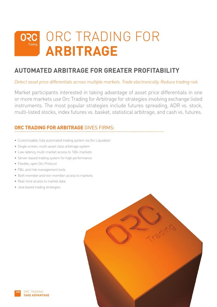 ORC TRADING FOR                       ARBITRAGE AUTOMATED ARBITRAGE FOR GREATER PROFITABILITY Detect asset price different...