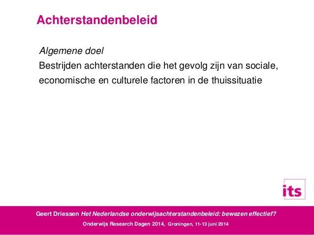 Geert Driessen (2014). Het Nederlandse onderwijsachterstandenbeleid: Bewezen effectief?  Slide 2