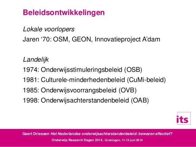 Geert Driessen (2014). Het Nederlandse onderwijsachterstandenbeleid: Bewezen effectief?  Slide 3