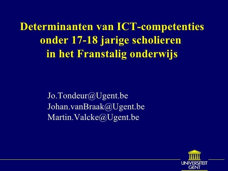 Determinanten van ICT-competenties onder 17-18 jarige scholieren  in het Franstalig onderwijs [email_address] [email_addre...