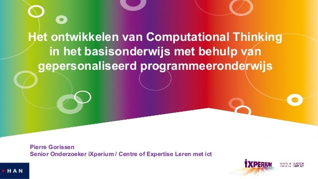 Het ontwikkelen van Computational Thinking in het basisonderwijs met behulp van gepersonaliseerd programmeeronderwijs Pier...