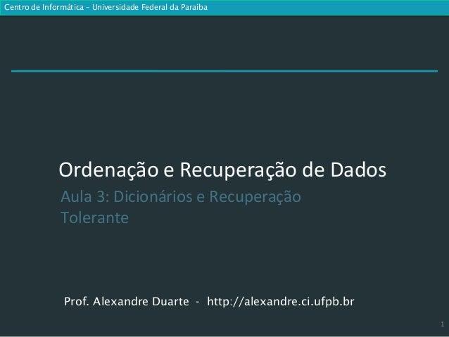 Centro de Informática – Universidade Federal da Paraíba              Ordenação e Recuperação de Dados               Aula 3...