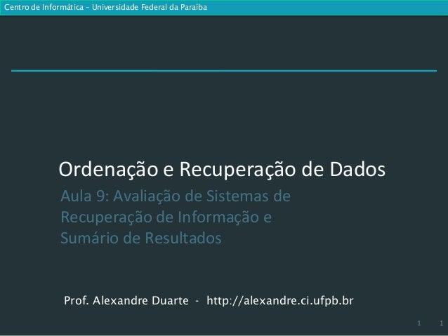 Centro de Informática – Universidade Federal da Paraíba              Ordenação e Recuperação de Dados               Aula 9...