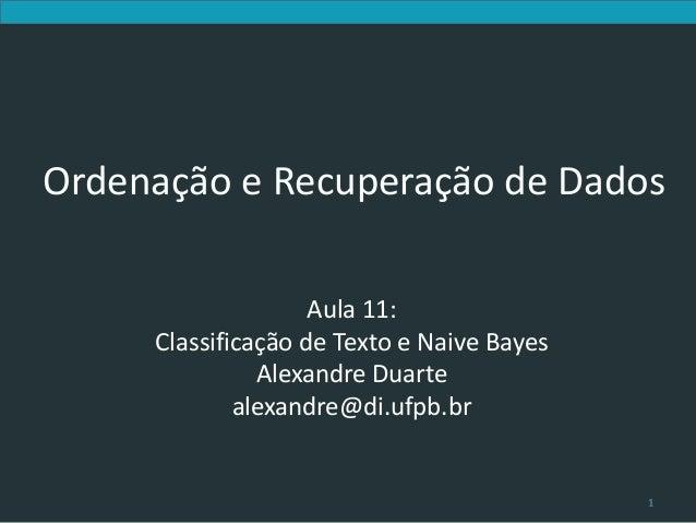 Introduction to Information Retrieval     Ordenação e Recuperação de Dados                                      Aula 11:  ...