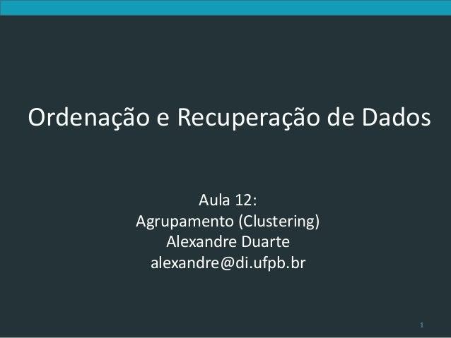 Introduction to Information Retrieval     Ordenação e Recuperação de Dados                                        Aula 12:...