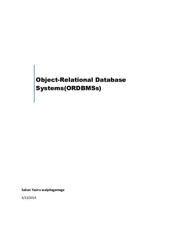 Object-Relational Database Systems(ORDBMSs) Sahan Yasiru walpitagamage 3/13/2014
