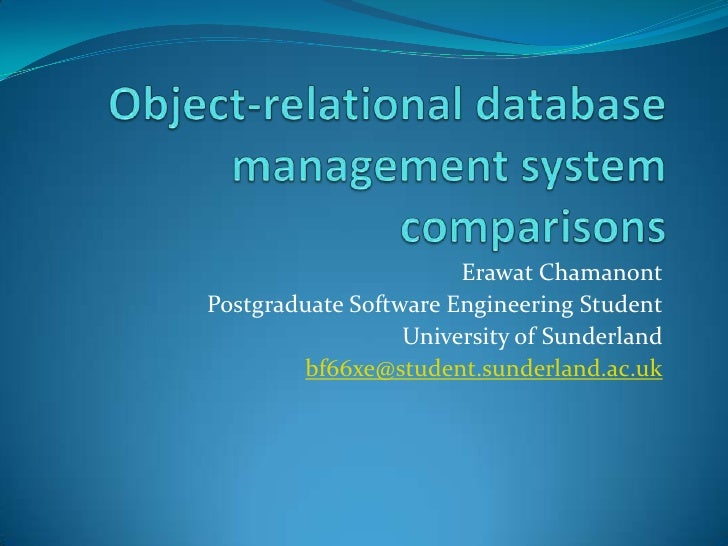 Object-relational database management system comparisons<br />ErawatChamanont<br />Postgraduate Software Engineering Stude...