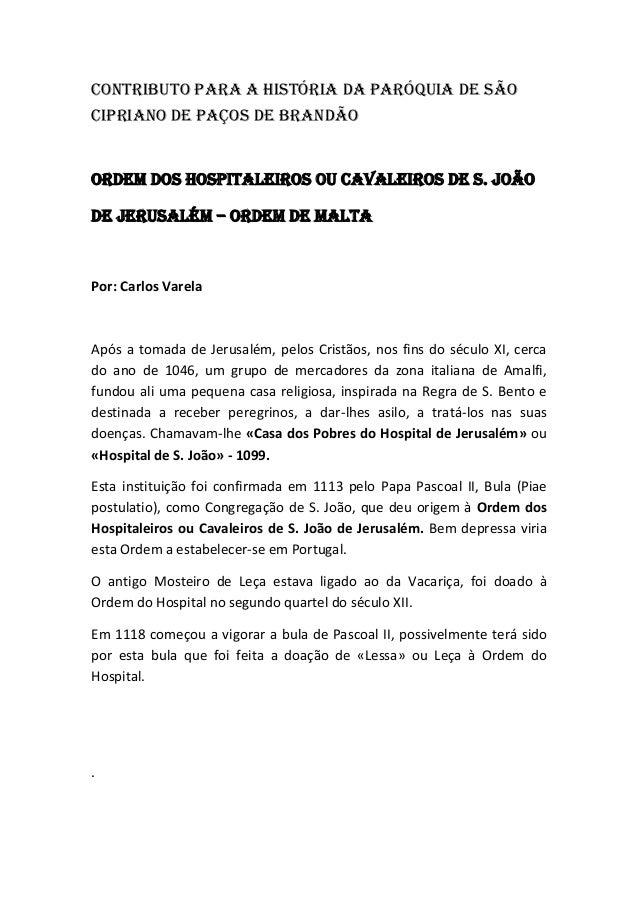 Contributo para a história da paróquia de sãoCipriano de paços de brandãoORDEM DOS HOSPITALEIROS OU CAVALEIROS DE S. JOÃOD...