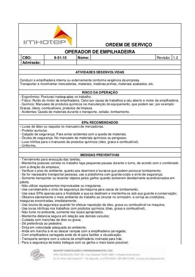 ORDEM DE SERVIÇO OPERADOR DE EMPILHADEIRA CBO: Admissão:  9-51.10  Nome:  Revisão 1.2  ATIVIDADES DESENVOLVIDAS Conduzir a...