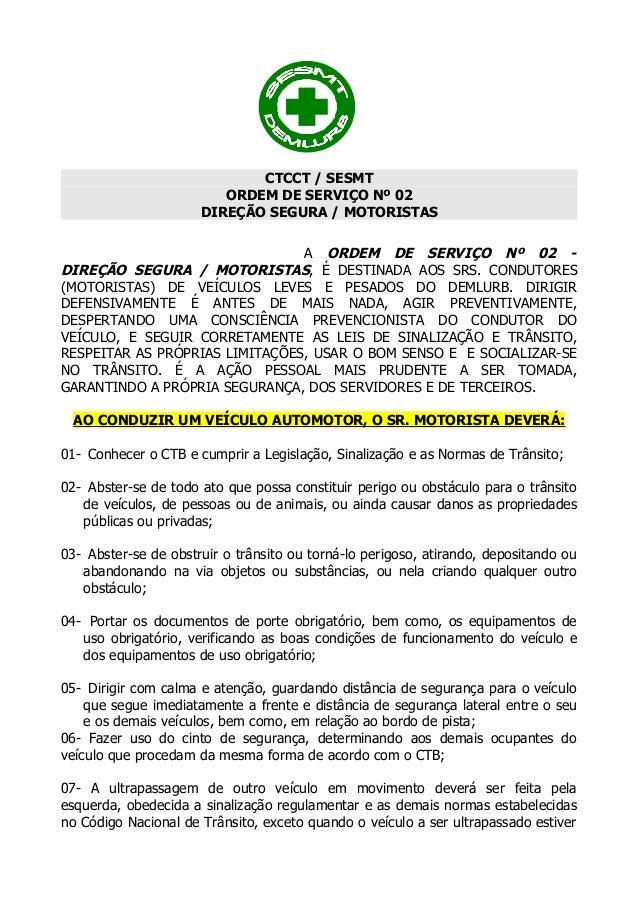 CTCCT / SESMTORDEM DE SERVIÇO Nº 02DIREÇÃO SEGURA / MOTORISTASA ORDEM DE SERVIÇO Nº 02 -DIREÇÃO SEGURA / MOTORISTAS, É DES...