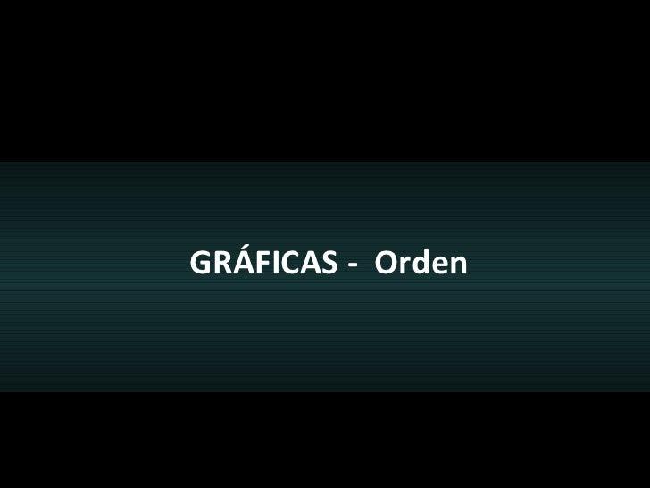 GRÁFICAS -  Orden