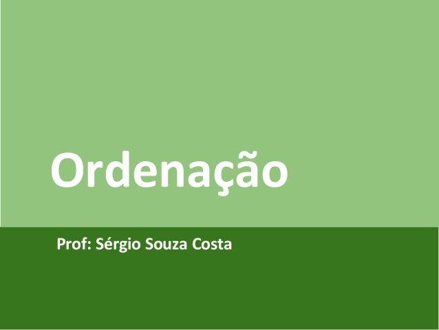 Introdução ao Ordenação JQuery e AJAX Prof: Sérgio Souza Costa
