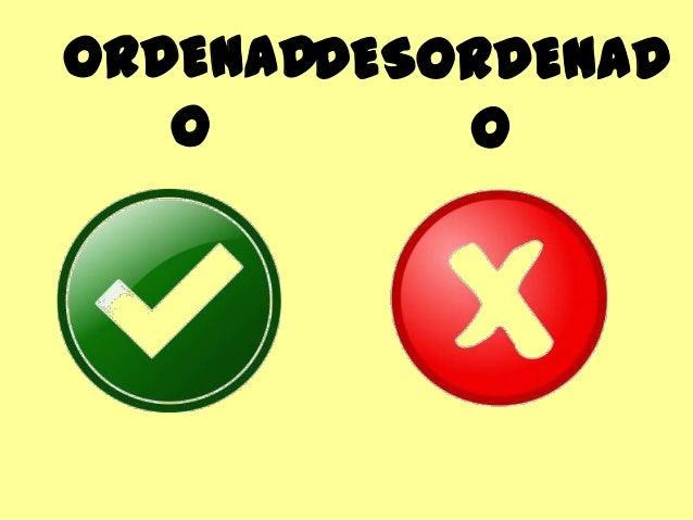 ORDENADDESORDENAD O O