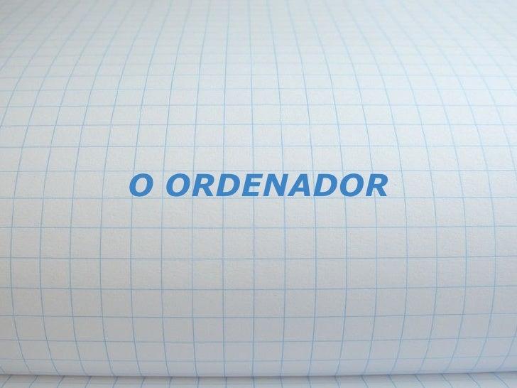 O ORDENADOR