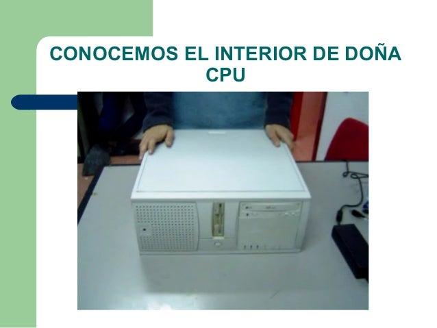 CONOCEMOS EL INTERIOR DE DOÑA CPU