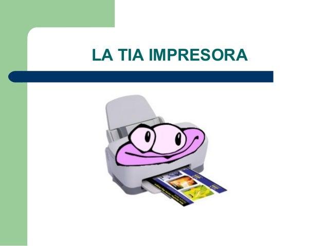 LA TIA IMPRESORA
