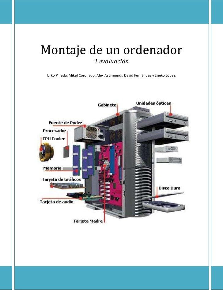 Montaje de un ordenador                            1 evaluación Urko Pineda, Mikel Coronado, Alex Azurmendi, David Fernánd...