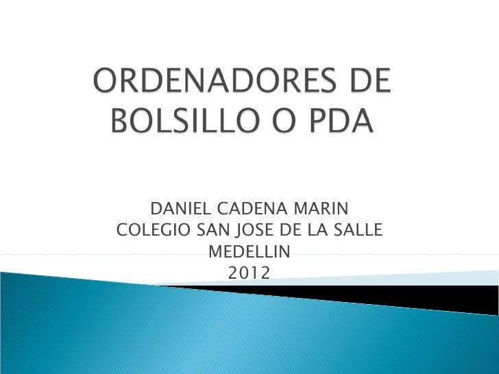 DANIEL CADENA MARINCOLEGIO SAN JOSE DE LA SALLE         MEDELLIN           2012