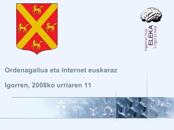 Ordenagailua eta Internet euskaraz Igorren, 2008ko urriaren 11