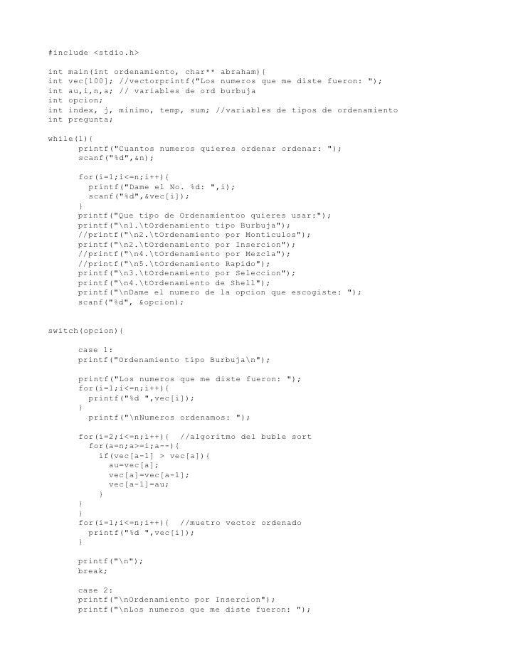 """#include <stdio.h>  int   main(int ordenamiento, char** abraham){ int   vec[100]; //vectorprintf(""""Los numeros que me diste..."""