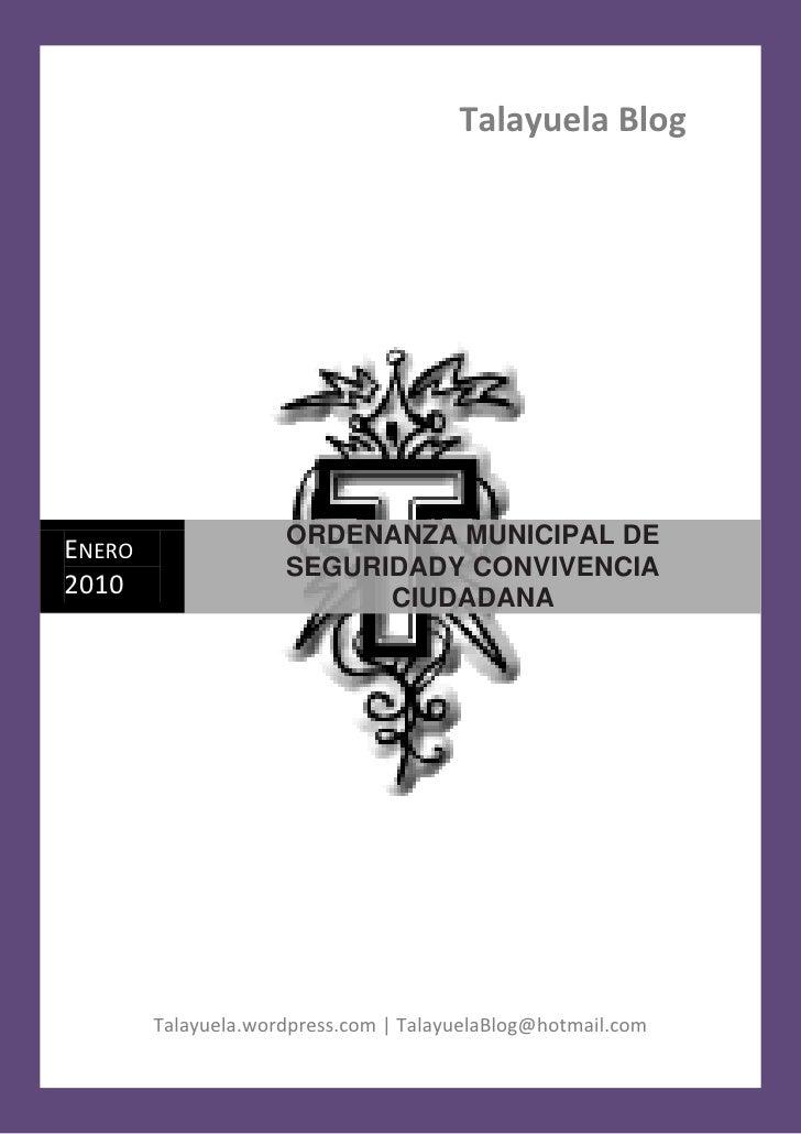 Talayuela BlogENERO                ORDENANZA MUNICIPAL DE                     SEGURIDADY CONVIVENCIA2010                  ...