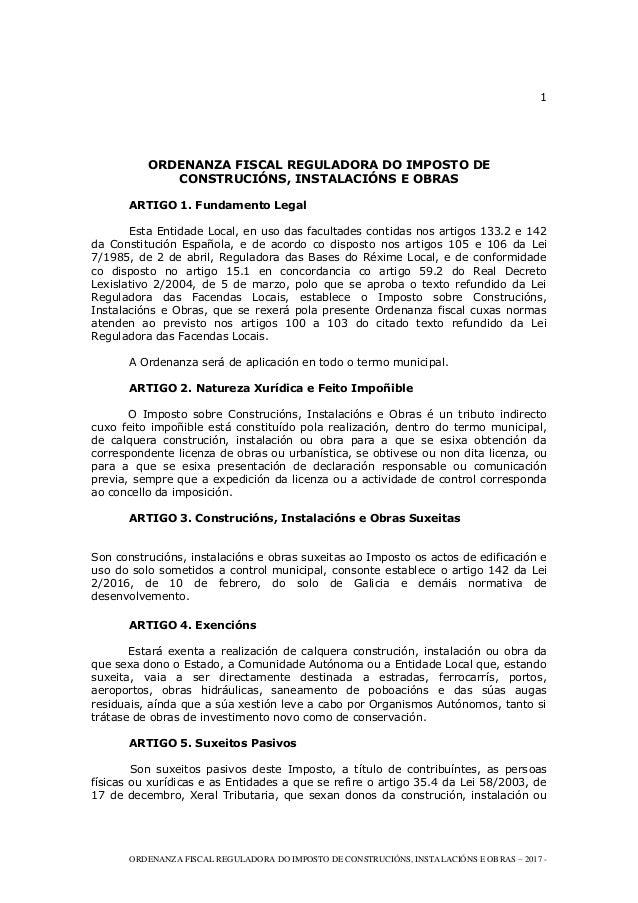 1 ORDENANZA FISCAL REGULADORA DO IMPOSTO DE CONSTRUCIÓNS, INSTALACIÓNS E OBRAS – 2017 - ORDENANZA FISCAL REGULADORA DO IMP...