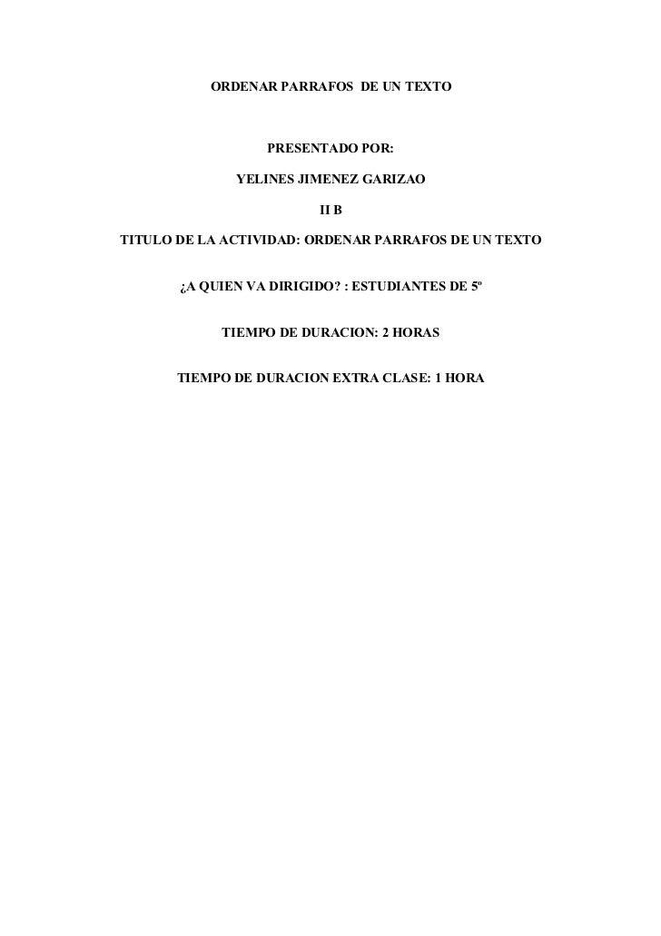 ORDENAR PARRAFOS DE UN TEXTO                  PRESENTADO POR:              YELINES JIMENEZ GARIZAO                        ...