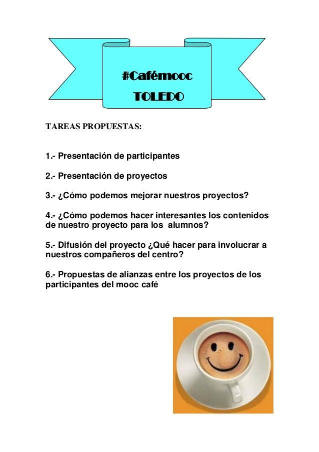 TAREAS PROPUESTAS: 1.- Presentación de participantes 2.- Presentación de proyectos 3.- ¿Cómo podemos mejorar nuestros proy...