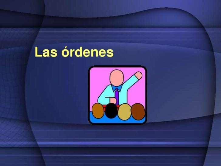Las órdenes<br />