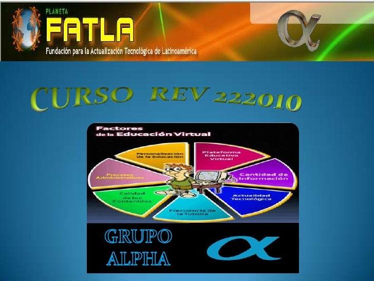 CURSO  REV 222010<br />GRUPO   ALPHA <br />