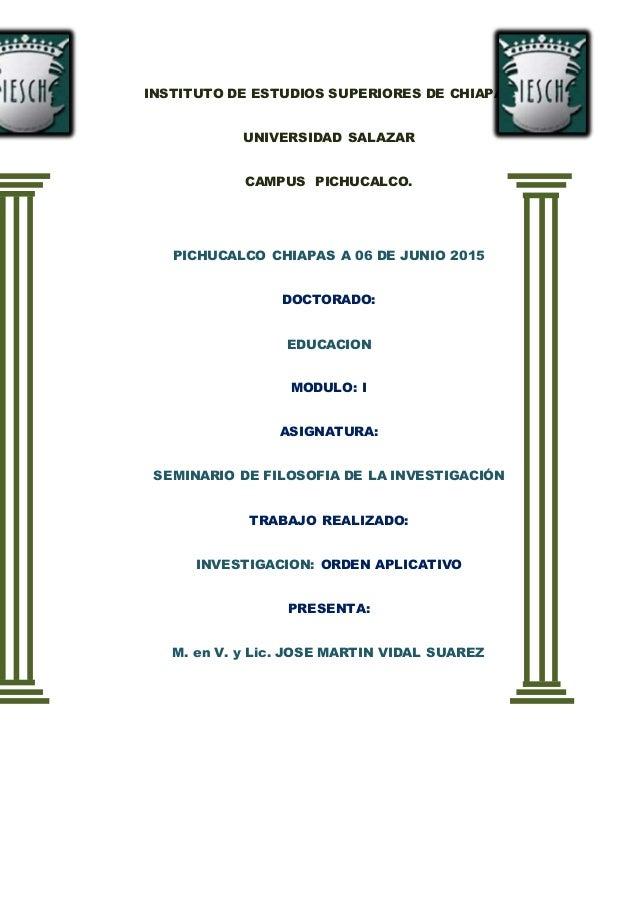 INSTITUTO DE ESTUDIOS SUPERIORES DE CHIAPAS UNIVERSIDAD SALAZAR CAMPUS PICHUCALCO. PICHUCALCO CHIAPAS A 06 DE JUNIO 2015 D...