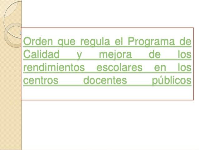 Orden que regula el Programa de Calidad y mejora de los rendimientos escolares en los centros docentes públicos