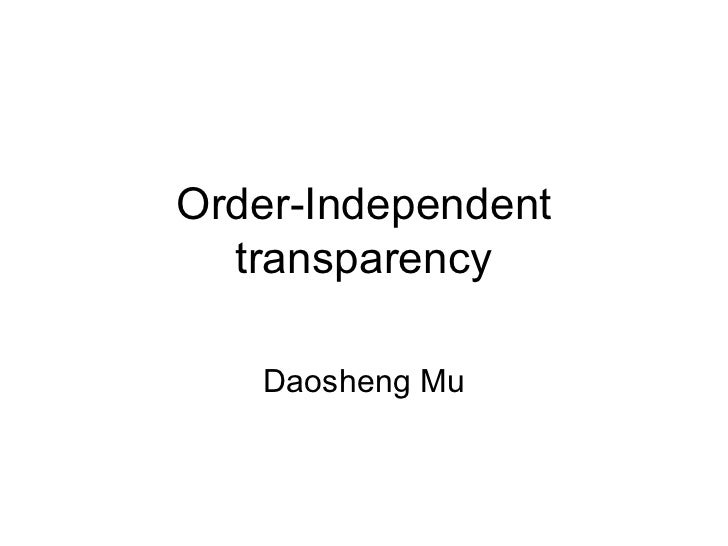 Order-Independent  transparency   Daosheng Mu