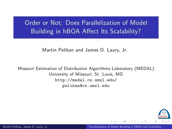 Order or Not: Does Parallelization of Model                   Building in hBOA Affect Its Scalability?                     ...