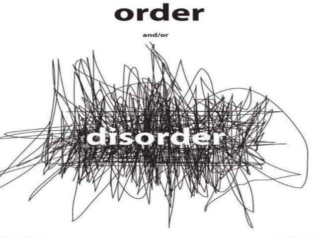 There are many different meanings of the words Order and Disorder and how they can be interpreted in Art.