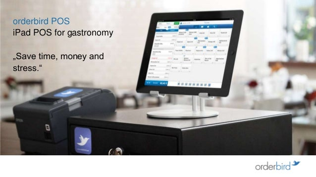 """orderbird POSiPad POS for gastronomy""""Save time, money andstress."""""""
