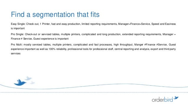 Find a segmentation that fitsEasy Single: Check-out, 1 Printer, fast and easy production, limited reporting requirements, ...