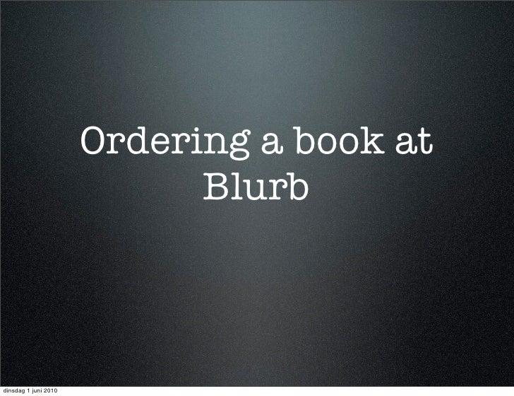 Ordering a book at                             Blurb    dinsdag 1 juni 2010