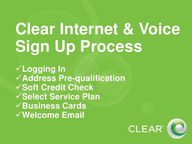 Clear Internet & Voice Sign Up Process<br /><ul><li>Logging In